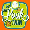 Cover image of We Only LOOK Thin