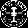 Cover image of To the Saints Radio