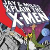 Cover image of Jay & Miles X-Plain the X-Men