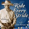 Cover image of Ride Every Stride | Horsemanship and Personal Growth with Van Hargis