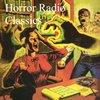 Cover image of Horror Radio Classics