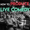 Cover image of How To Produce Live Comedy