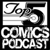 Cover image of Top 5 Comics Podcast