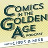 Cover image of Comics in the Golden Age Podcast