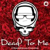 Cover image of Dead To Me