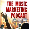 Cover image of Music Marketing Podcast with Bob Baker