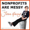 Cover image of Nonprofits Are Messy: Lessons in Leadership | Fundraising | Board Development | Communications