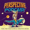 Cover image of Perspective Podcast | Fuel for Your Mind & Creative Grind