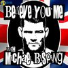 Cover image of Believe You Me with Michael Bisping