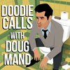 Cover image of Doodie Calls with Doug Mand