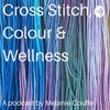 Cover image of Cross Stitch, Colour and Wellness