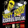 Cover image of Happy Horror Coffee Break (old time horror radio show)
