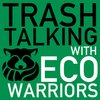 Cover image of Trash Talking with Eco-Warriors | Sustainability, Green Business, Conservation