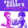 Cover image of Pauly Shore's Random Rants