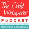 Cover image of The Child Whisperer Podcast with Carol Tuttle & Anne Brown