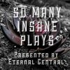 Cover image of So Many Insane Plays