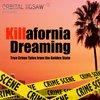 Cover image of Killafornia Dreaming