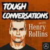 Cover image of Tough Conversations with Henry Rollins