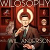 Cover image of WILOSOPHY with Wil Anderson