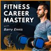 Cover image of Fitness Career Mastery Podcast: Group Fitness | Personal Training | Studio & Gym Business