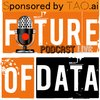 Cover image of The Future of Data Podcast | conversation with leaders, influencers, and change makers in the World of Data & Analytics