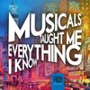 Cover image of Musicals Taught Me Everything I Know