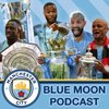 Cover image of Blue Moon Podcast - A Manchester City Show
