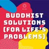 Cover image of Buddhist Solutions for Life's Problems