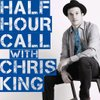 Cover image of Half Hour Call with Chris King