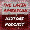 Cover image of The Latin American History Podcast