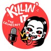 Cover image of Killin' It: The Crimecast