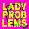 Cover image of Lady Problems