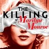 Cover image of The Killing of Marilyn Monroe