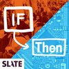 Cover image of If Then | News on technology, Silicon Valley, politics, and tech policy