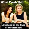 Cover image of What Fresh Hell: Laughing in the Face of Motherhood