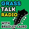 Cover image of Bradley Laird's Grass Talk Radio - Bluegrass