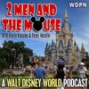 Cover image of 2 Men and The Mouse: A Walt Disney World Podcast
