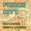 Cover image of Fierce City: A London History Podcast