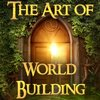 Cover image of The Art of World Building: Creating Breakout Fantasy and Science Fiction Worlds In Stories and Gaming