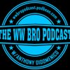 Cover image of The WW Bro Podcast w/ Anthony DiDomenico