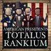 Cover image of American Presidents: Totalus Rankium