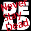 Cover image of Never Stay Dead: A Comic Book Podcast