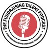 Cover image of The Fundraising Talent Podcast