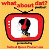 Cover image of What About Dat - TV Recap & Review