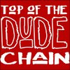 Cover image of Top of the Dude Chain