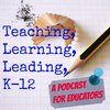 Cover image of Teaching Learning Leading K-12