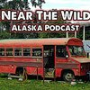 Cover image of Near The Wild, Alaska Podcast