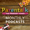 Cover image of The Parentalk Podcast for the Primary Years