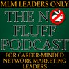 Cover image of The Podcast for Full Time Network Marketing Leaders