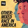 Cover image of Other: Mixed Race in America